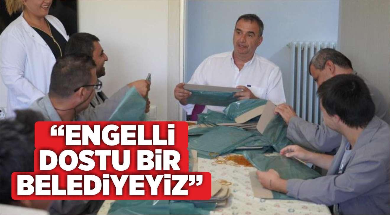 """""""ENGELLİ DOSTU BİR BELEDİYEYİZ"""""""