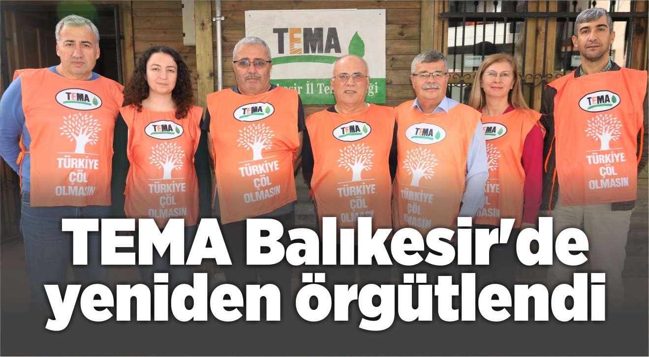 TEMA BALIKESİR'DE YENİDEN ÖRGÜTLENDİ