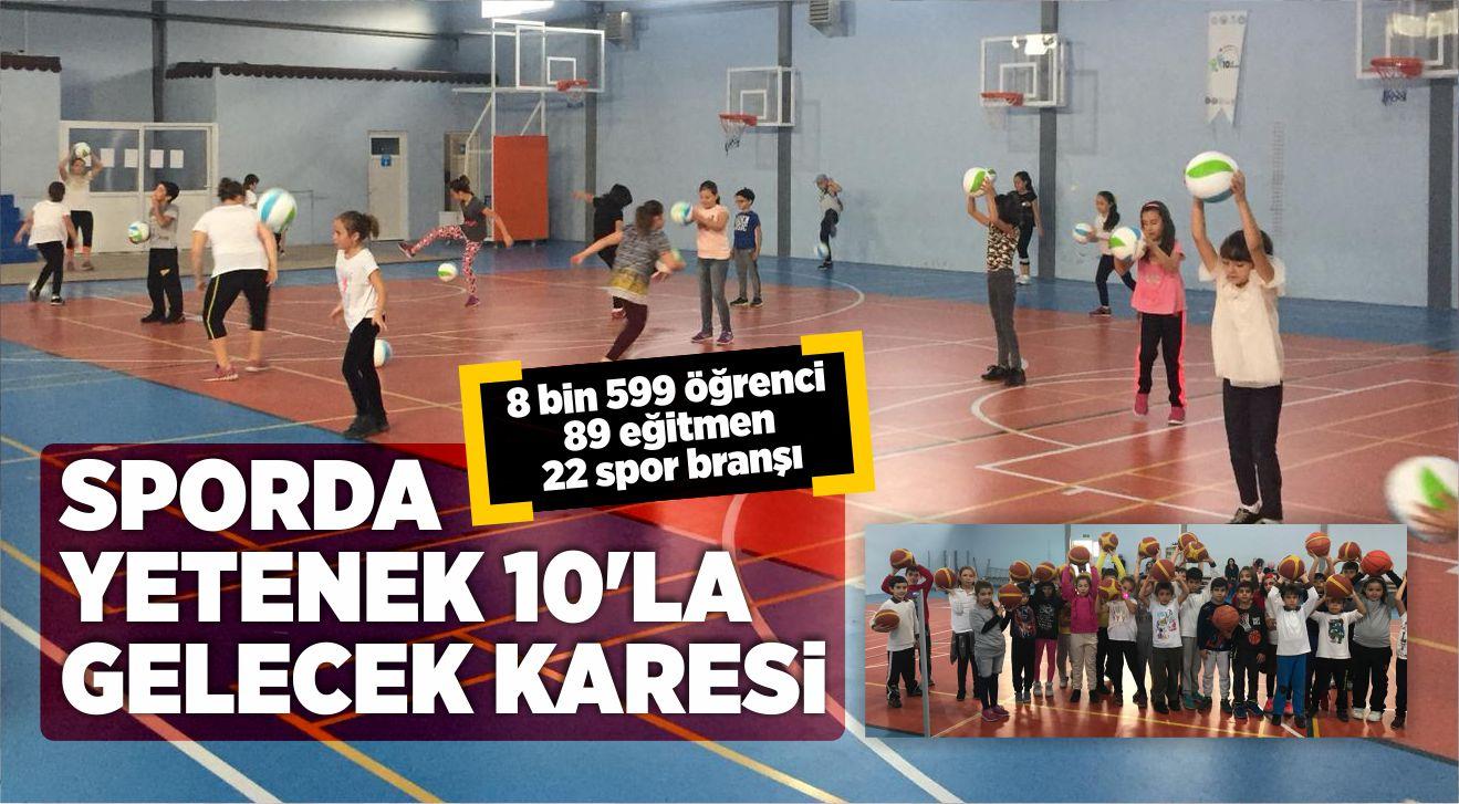SPORDA YETENEK 10'LA GELECEK KARESİ