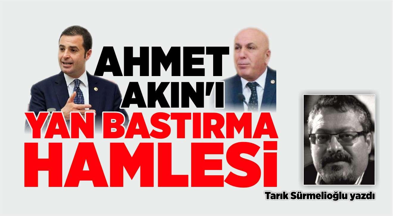 AHMET AKIN'I YAN BASTIRMA HAMLESİ