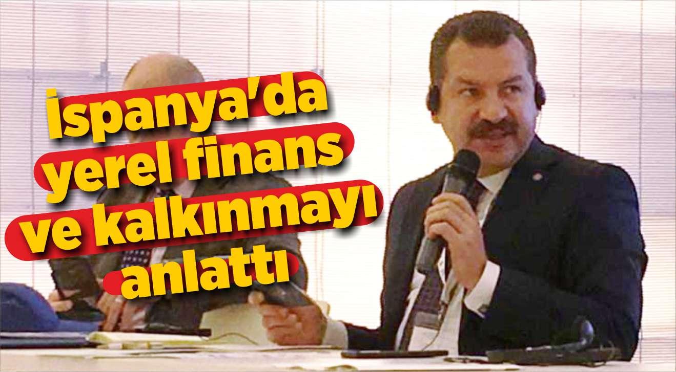 İSPANYA'DA YEREL FİNANS VE KALKINMAYI ANLATTI