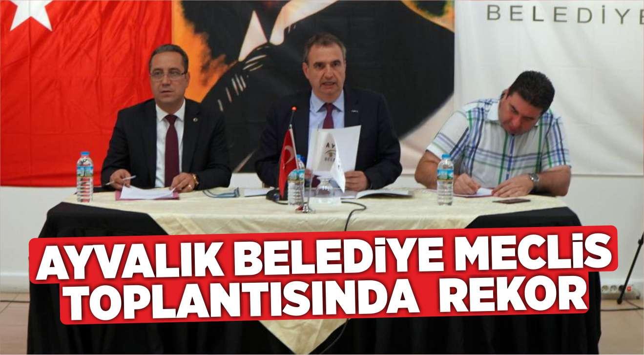 AYVALIK BELEDİYE MECLİS TOPLANTISINDA REKOR