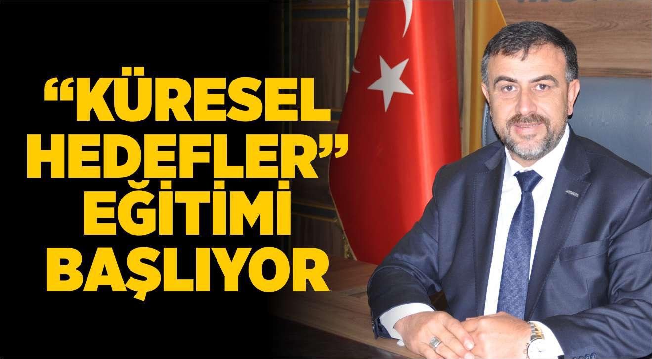 """""""KÜRESEL HEDEFLER"""" EĞİTİMİ BAŞLIYOR"""