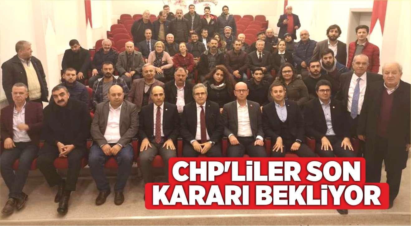 CHP'LİLER SON KARARI BEKLİYOR