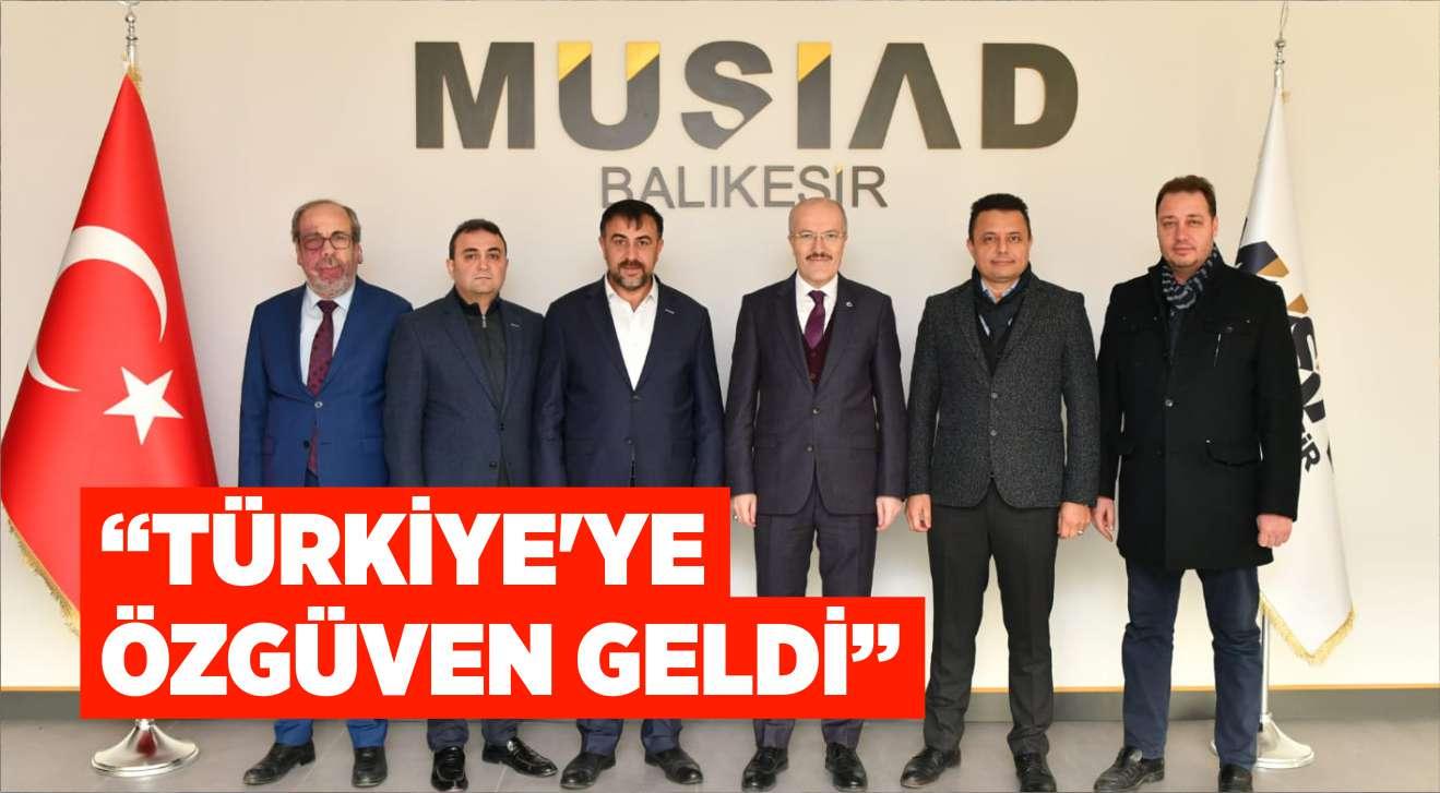 KAFAOĞLU:TÜRKİYE'YE ÖZGÜVEN GELDİ