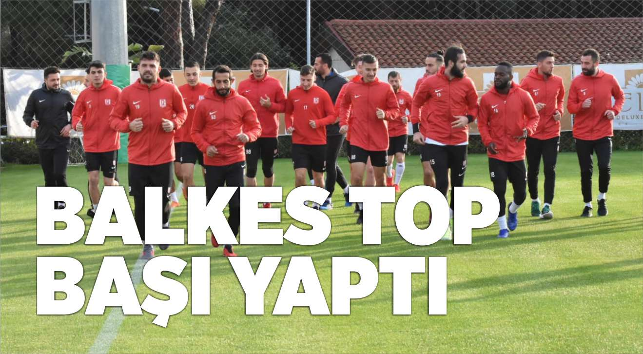 BALKES TOP BAŞI YAPTI