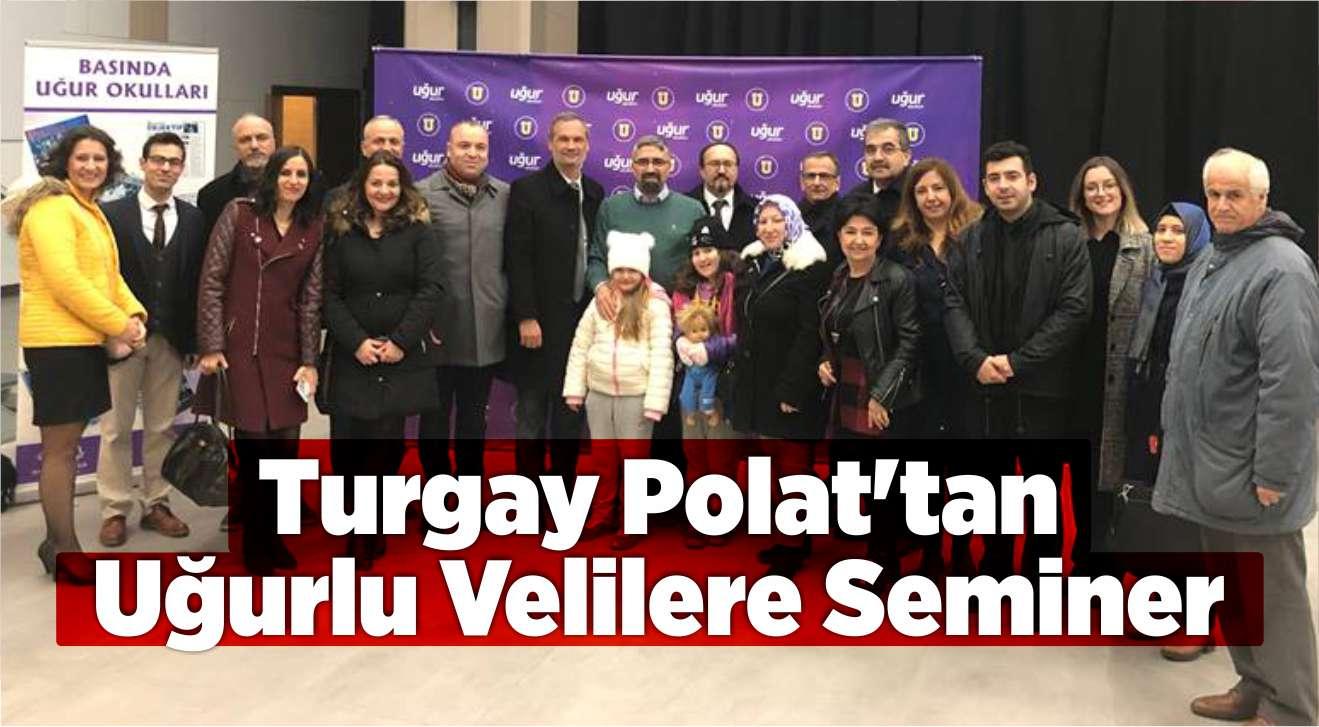 TURGAY POLAT'TAN UĞURLU VELİLERE SEMİNER