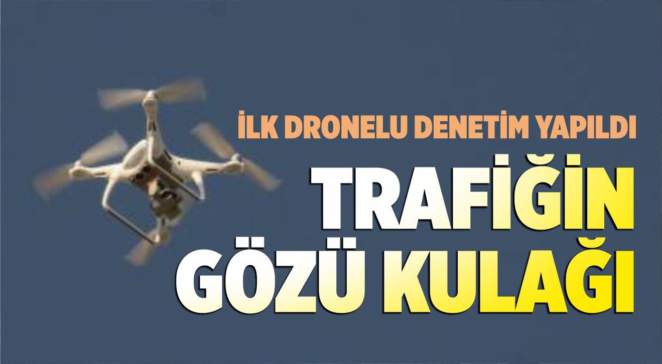 TRAFİKTE DRONE DEVRİ