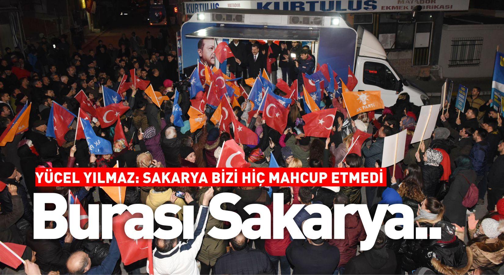 """SAKARYA BİZİ HİÇ BİR ZAMAN MAHCUP ETMEDİ"""