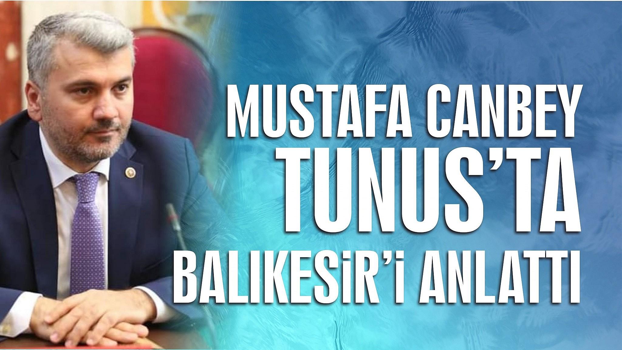 CANBEY TUNUS'TA BALIKESİR'İ ANLATTI