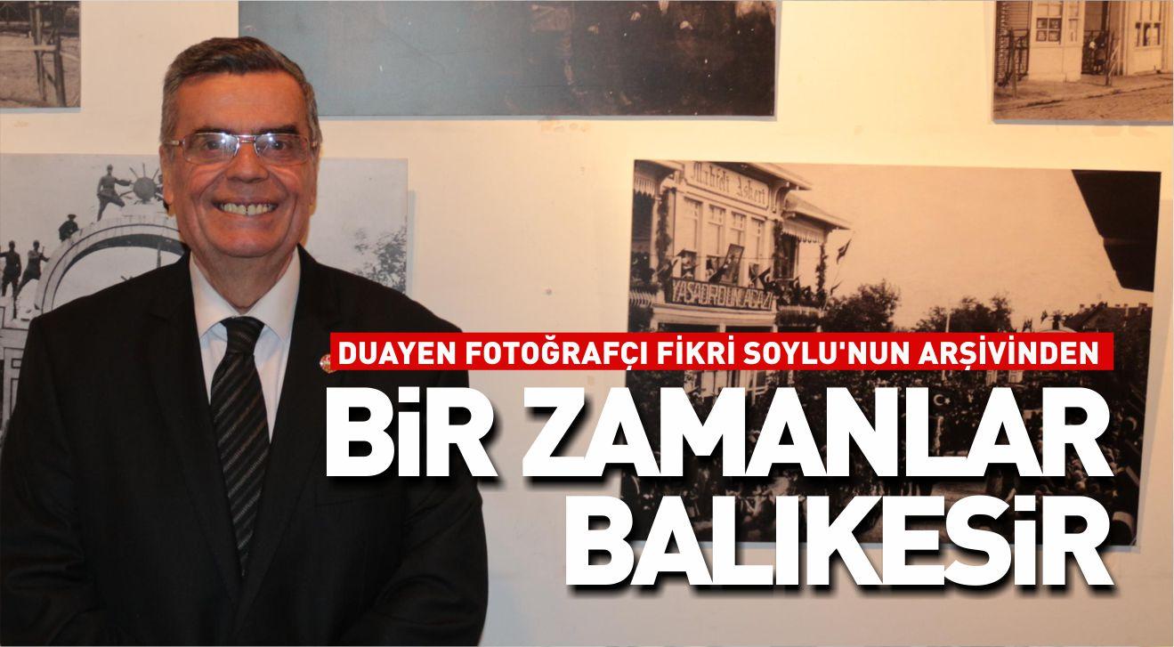 DUAYEN FOTOĞRAFÇI FİKRİ SOYLU'NUN ARŞİVİNDEN BİR ZAMANLAR BALIKESİR