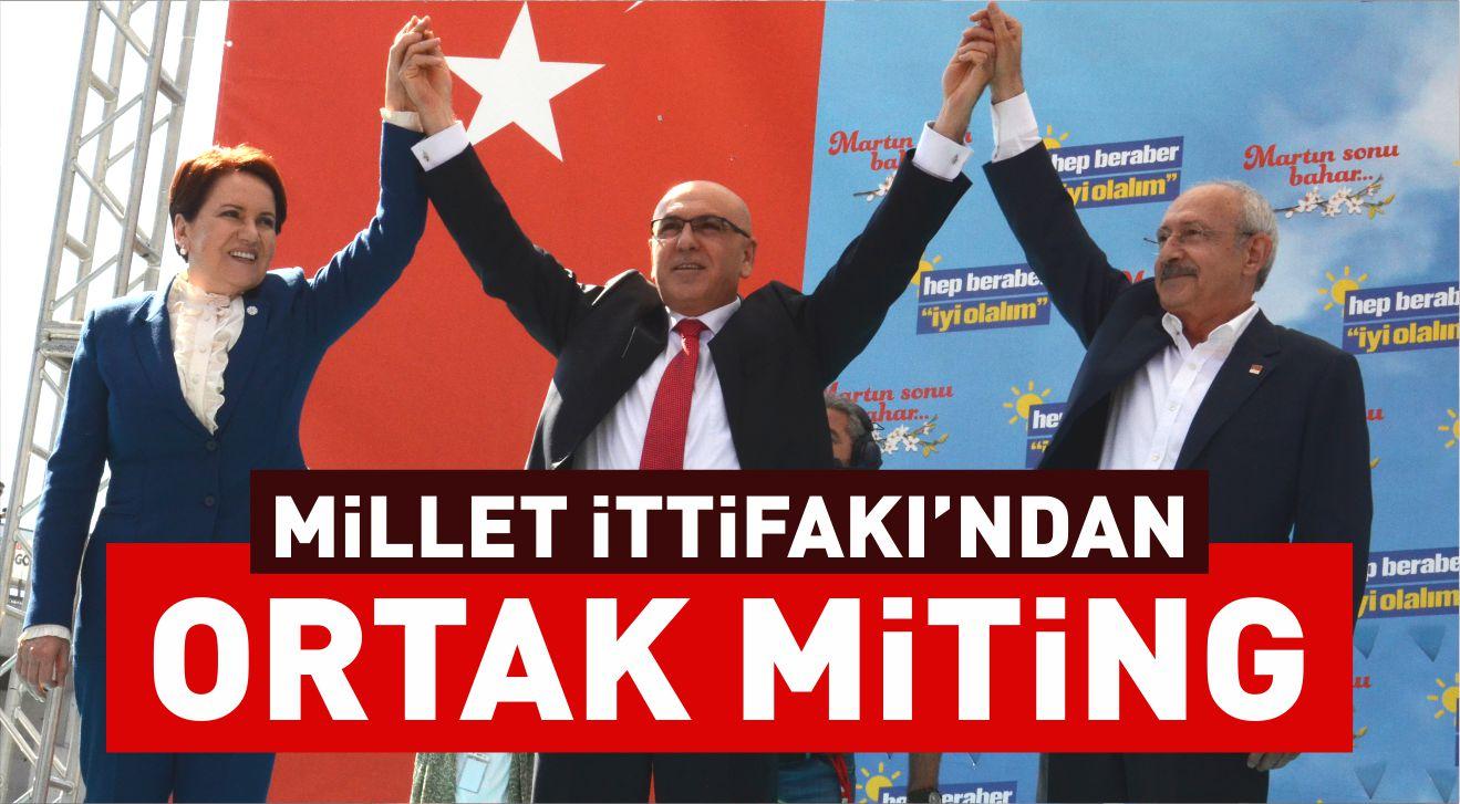 MİLLET İTTİFAKI'NDAN ORTAK MİTİNG