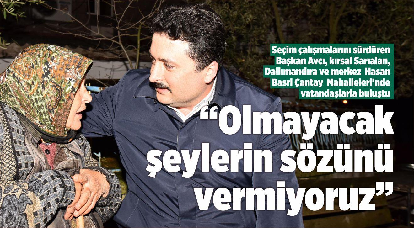 """AVCI: """"OLMAYACAK ŞEYLERİN SÖZÜNÜ VERMİYORUZ"""""""