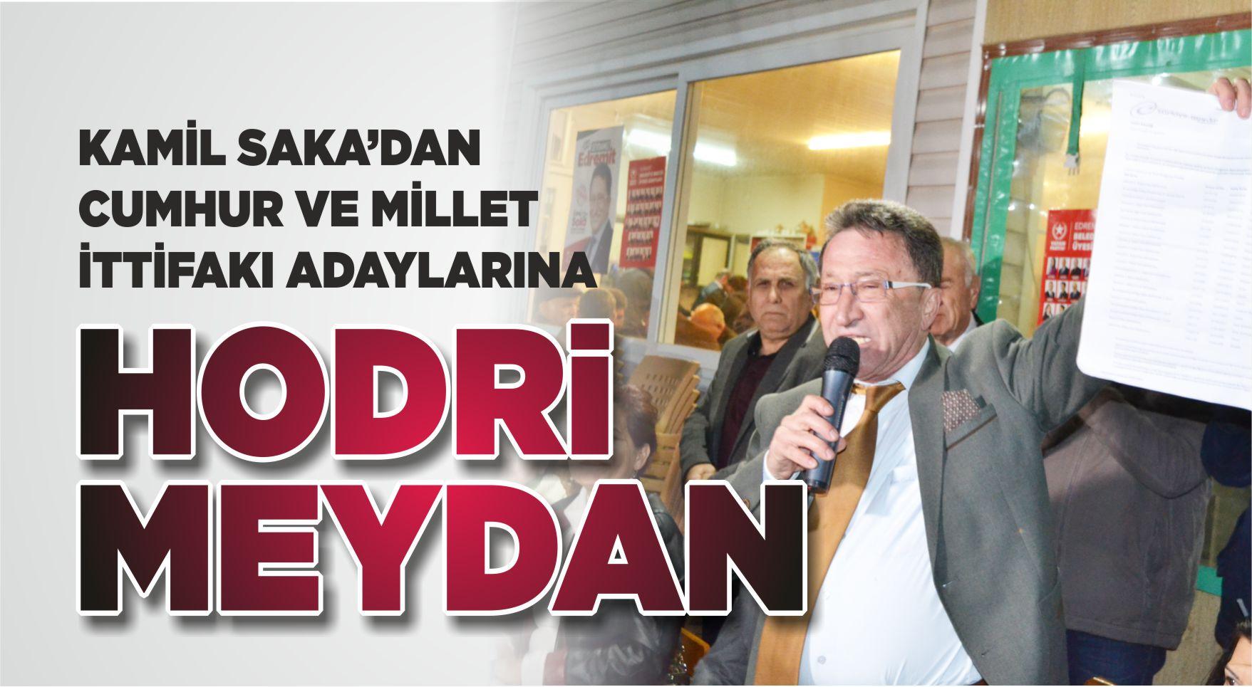 KAMİL SAKA'DAN RAKİPLERİNE HODRİ MEYDAN