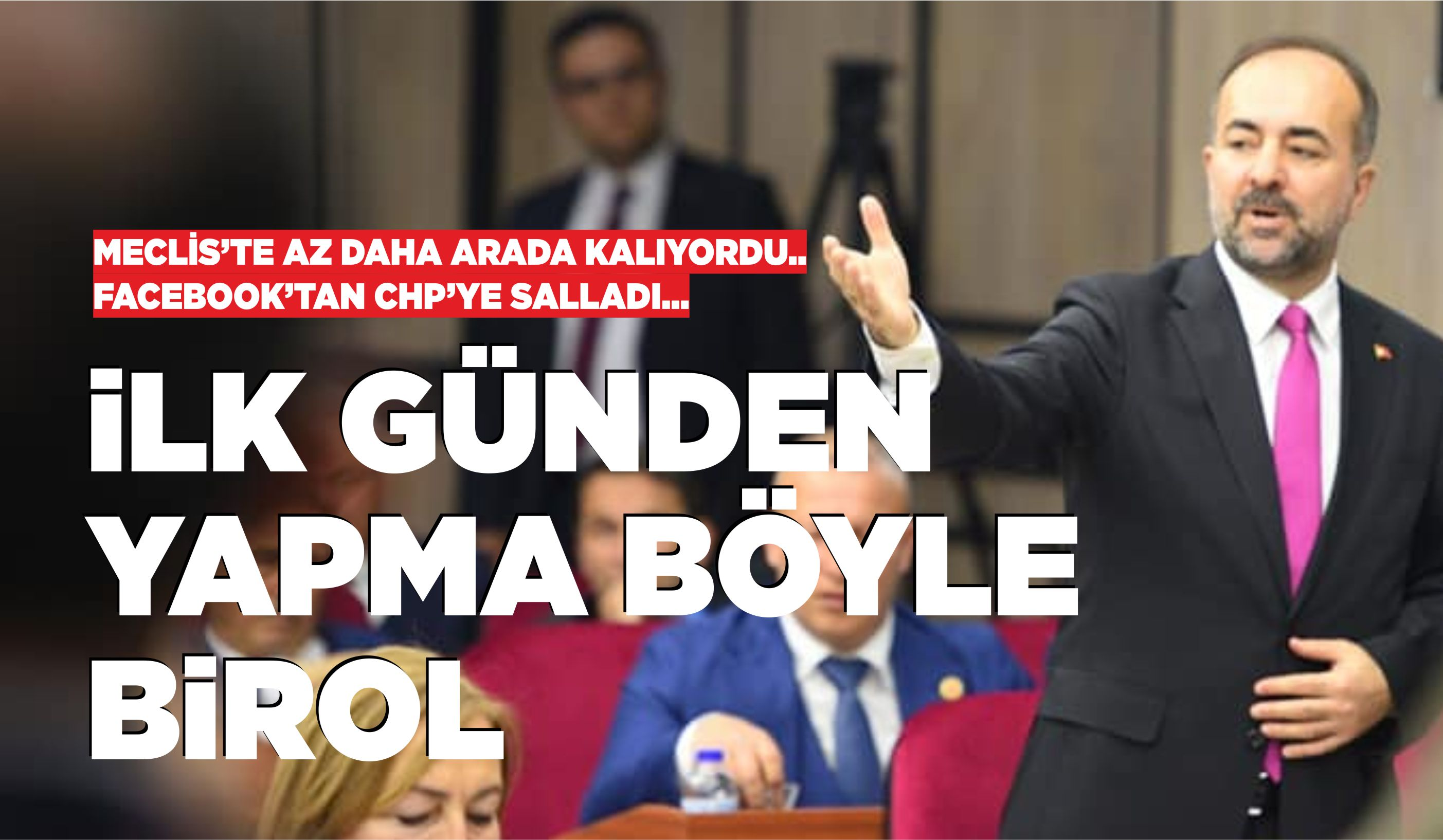 MECLİS'TE AZ DAHA ARADA KALIYORDU, FACEBOOK'TAN KÜKREDİ!