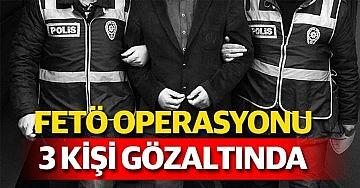 FETÖ operasyonunda 3 kişi yakalandı