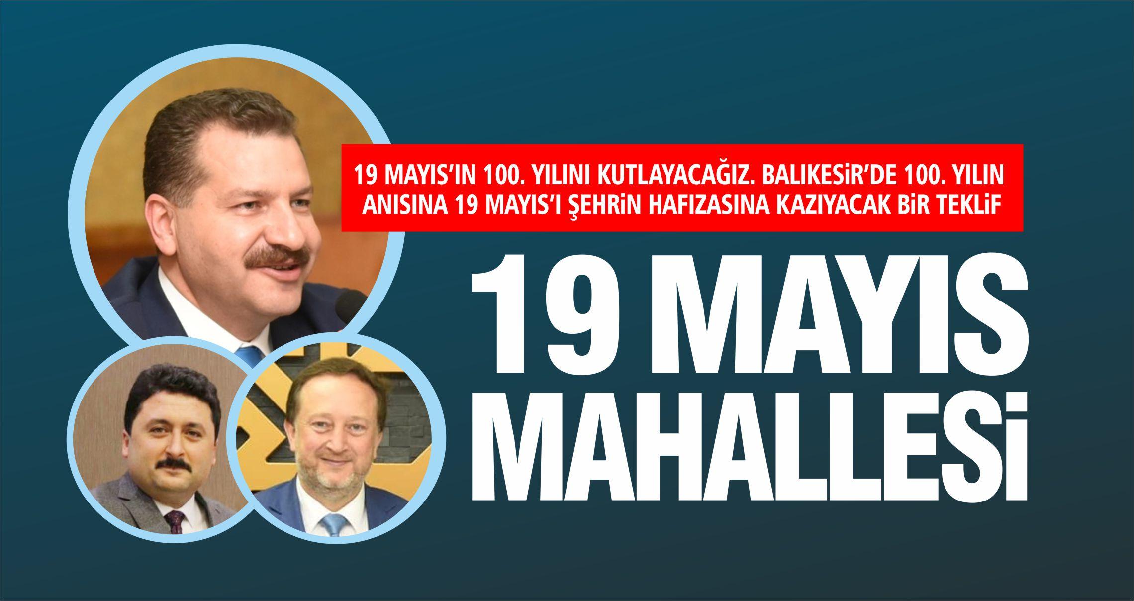 19 MAYIS'IN 100. YILINDA BALIKESİR'E DÜŞEN GÖREV