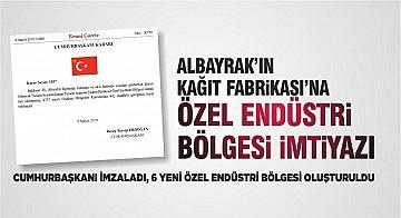 ALBAYRAK'IN KAĞIT FABRİKASI'NA ÖZEL ENDÜSTRİ BÖLGESİ İMTİYAZI