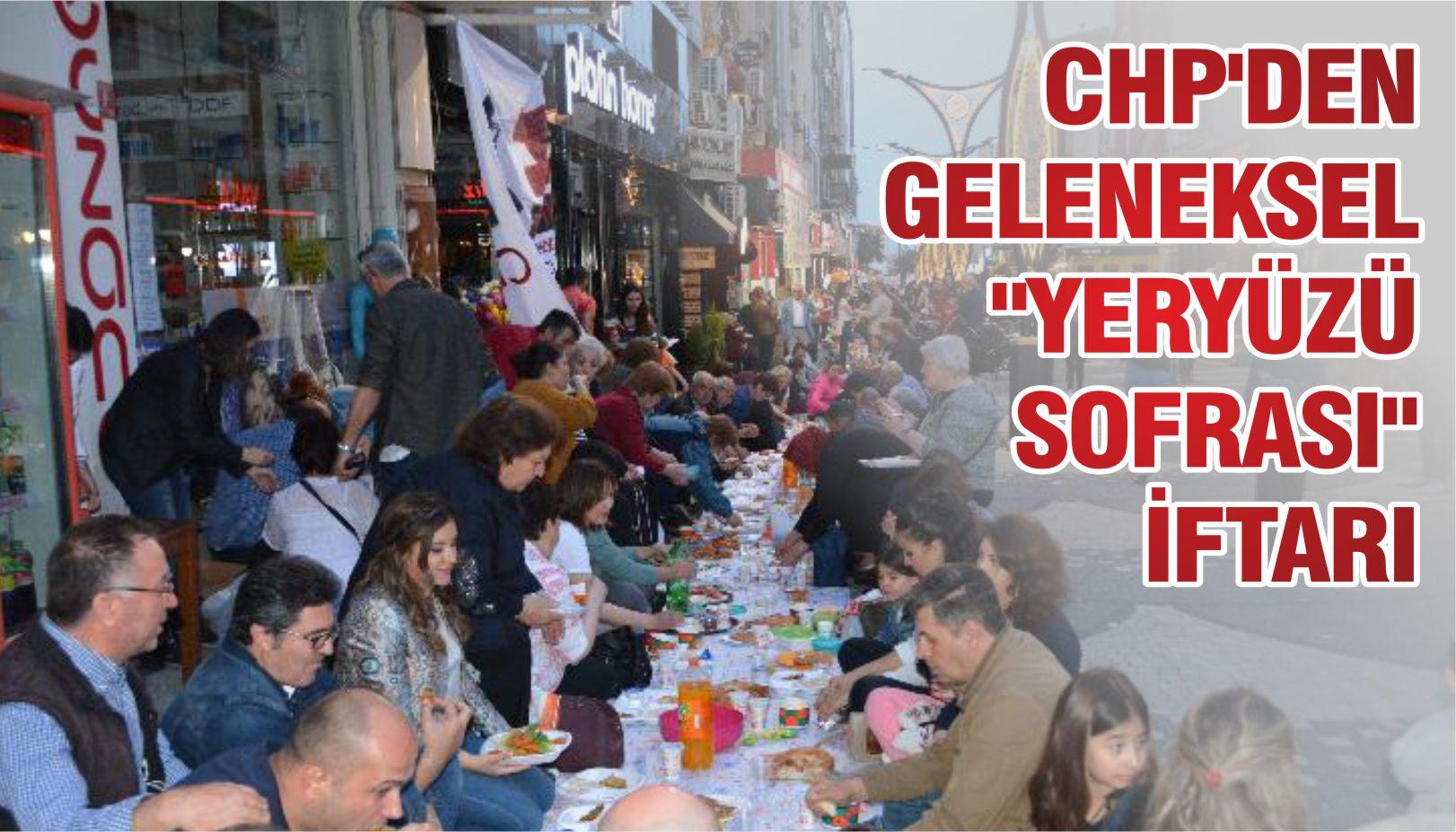 """CHP'DEN GELENEKSEL """"YERYÜZÜ SOFRASI"""" İFTARI"""