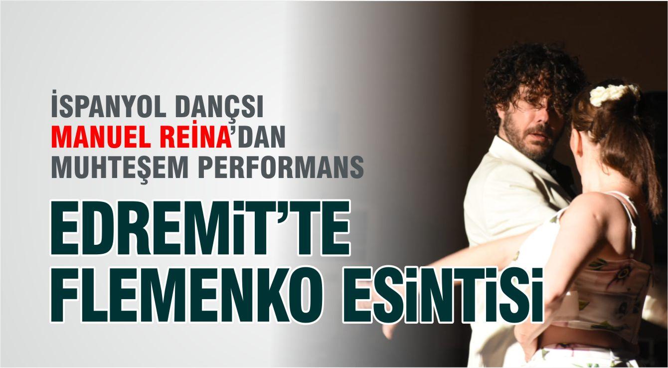 EDREMİT'TE FLEMENKO ESİNTİSİ