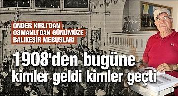 ÖNDER KIRLI'DAN 'OSMANLI'DAN GÜNÜMÜZE KARESİ MEBUSLARI'