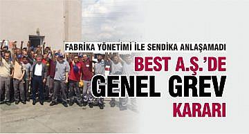 BEST A.Ş.'DE GENEL GREV KARARI