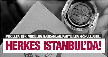 HERKES İSTANBUL'DA!