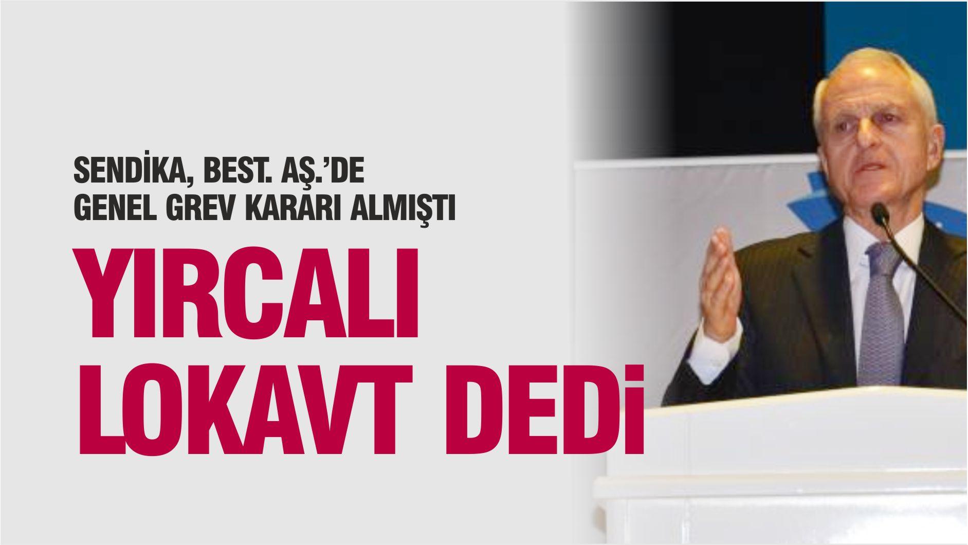 BEST A.Ş. LOKAVT İLAN ETTİ