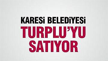 KARESİ TURPLU'YU SATIYOR