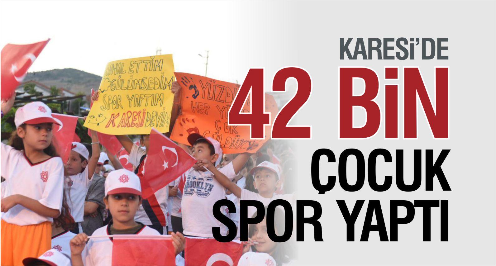 KARESİ'DE 42 BİN ÇOCUK SPOR EĞİTİMİ ALDI