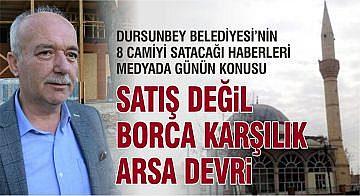 DURSUNBEY BELEDİYESİ BORCA KARŞILIK CAMİ ARSALARINI MALİYE'YE VERECEK