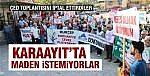 KARAAYIT'TA MADEN ŞİRKETİNİ PROTESTO ETTİLER