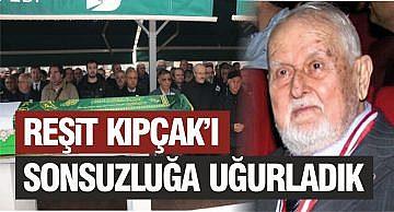 DUAYEN GAZETECİ REŞİT KIPÇAK SONSUZLUĞA UĞURLANDI