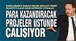 DİNÇER ORKAN BELEDİYE'YE PARA KAZANDIRACAK PROJELER ÜSTÜNDE ÇALIŞIYOR
