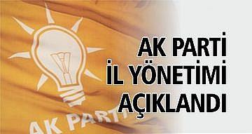 AK PARTİ İL YÖNETİMİ AÇIKLANDI