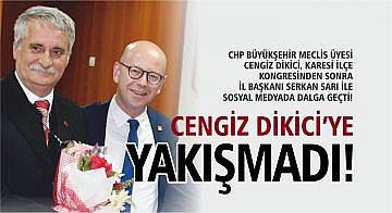 CENGİZ DİKİCİ'YE YAKIŞMADI!