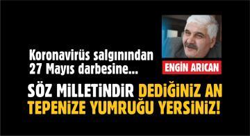KORONAVİRÜS SALGININDAN 27 MAYIS DARBESİNE!