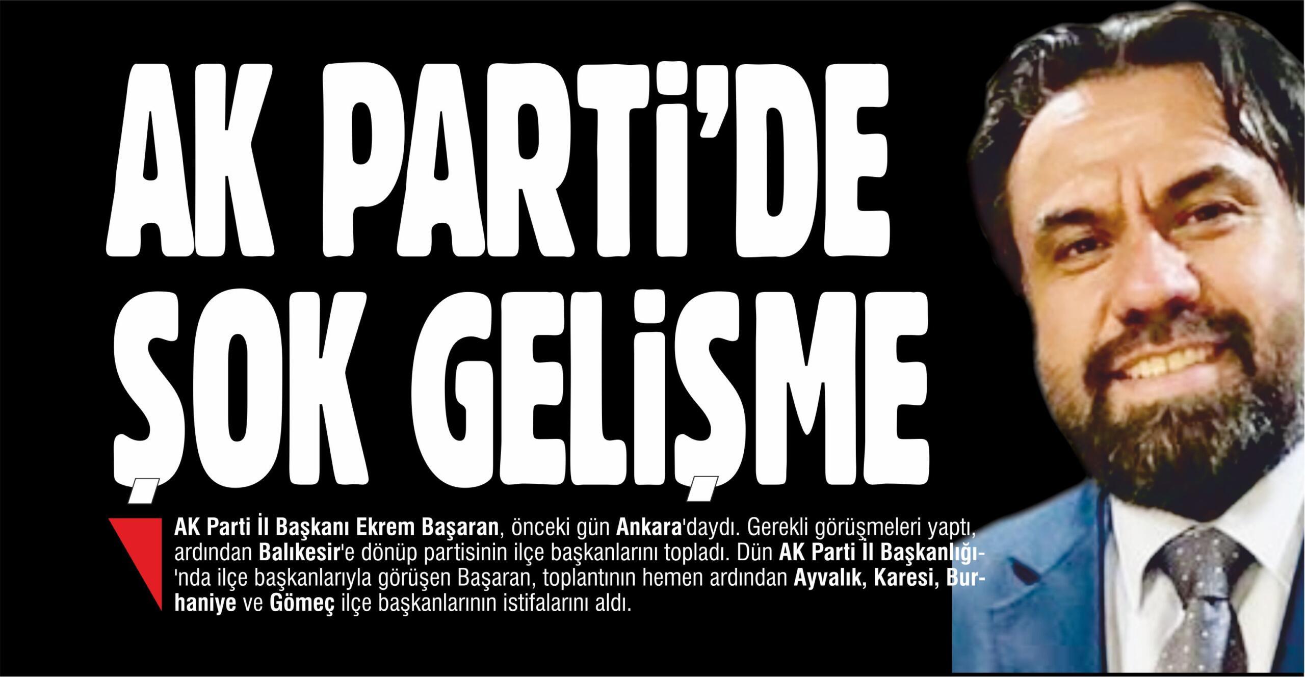 AK PARTİ'DE ŞOK GELİŞME