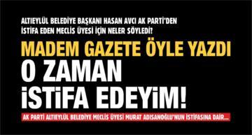 """""""MADEM GAZETE ÖYLE YAZDI, O ZAMAN İSTİFA EDEYİM"""""""