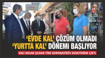 'EVDE KAL' ÇÖZÜM OLMADI, 'YURTTA KAL' DÖNEMİ BAŞLIYOR