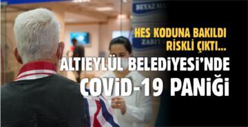 KARANTİNADA OLMASI GEREKİRKEN BELEDİYE'YE GİRDİ!