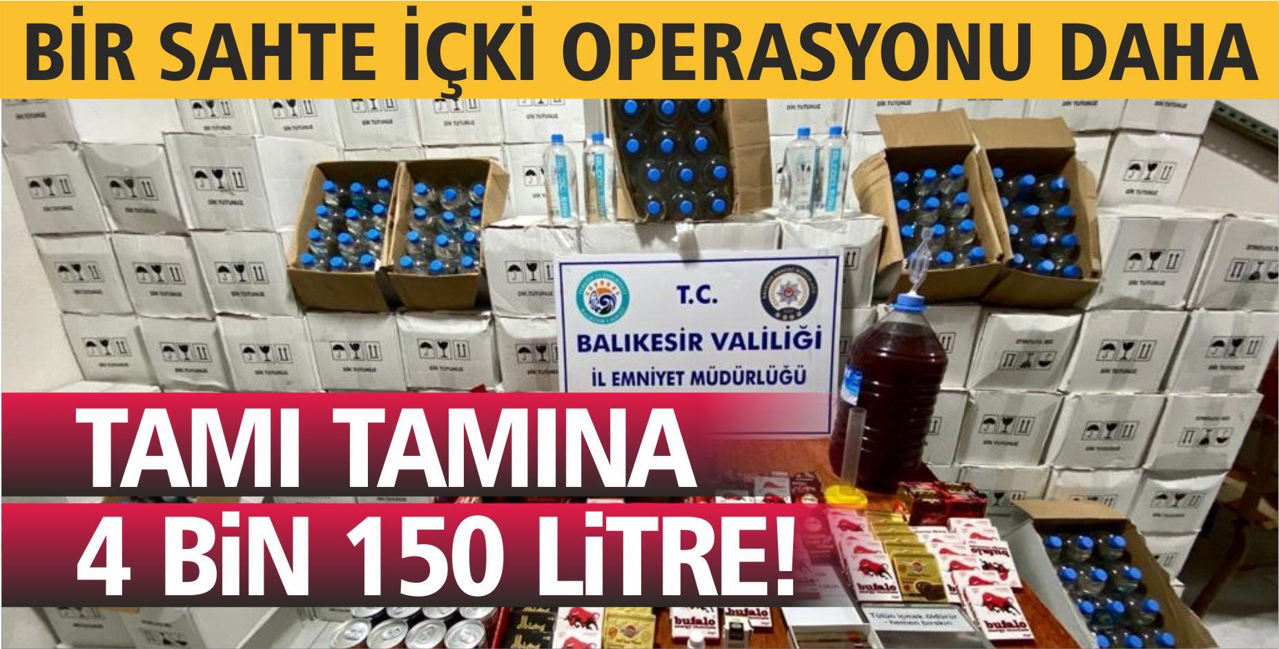 GÖNEN'DE 4 BİN 150 LİTRE ETİL ALKOL ELE GEÇİRİLDİ