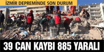 İZMİR DEPREMİNDE SON DURUM: 39 CAN KAYBI, 885 YARALI