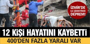 İZMİR'DE 6.6 ŞİDDETİNDE DEPREM!