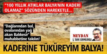 KADERİNE TÜKÜREYİM BALYA!..