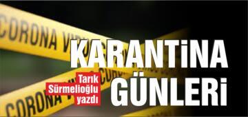 KARANTİNA GÜNLERİ