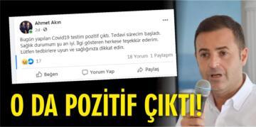 AHMET AKIN'IN TESTİ POZİTİF ÇIKTI