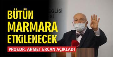 """""""BÜTÜN MARMARA DEPREMDEN ETKİLENECEK"""""""