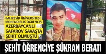 AZERBAYCAN'DA ŞEHİT DÜŞEN SAFAROV'A BAÜN'DEN ŞÜKRAN BERATI