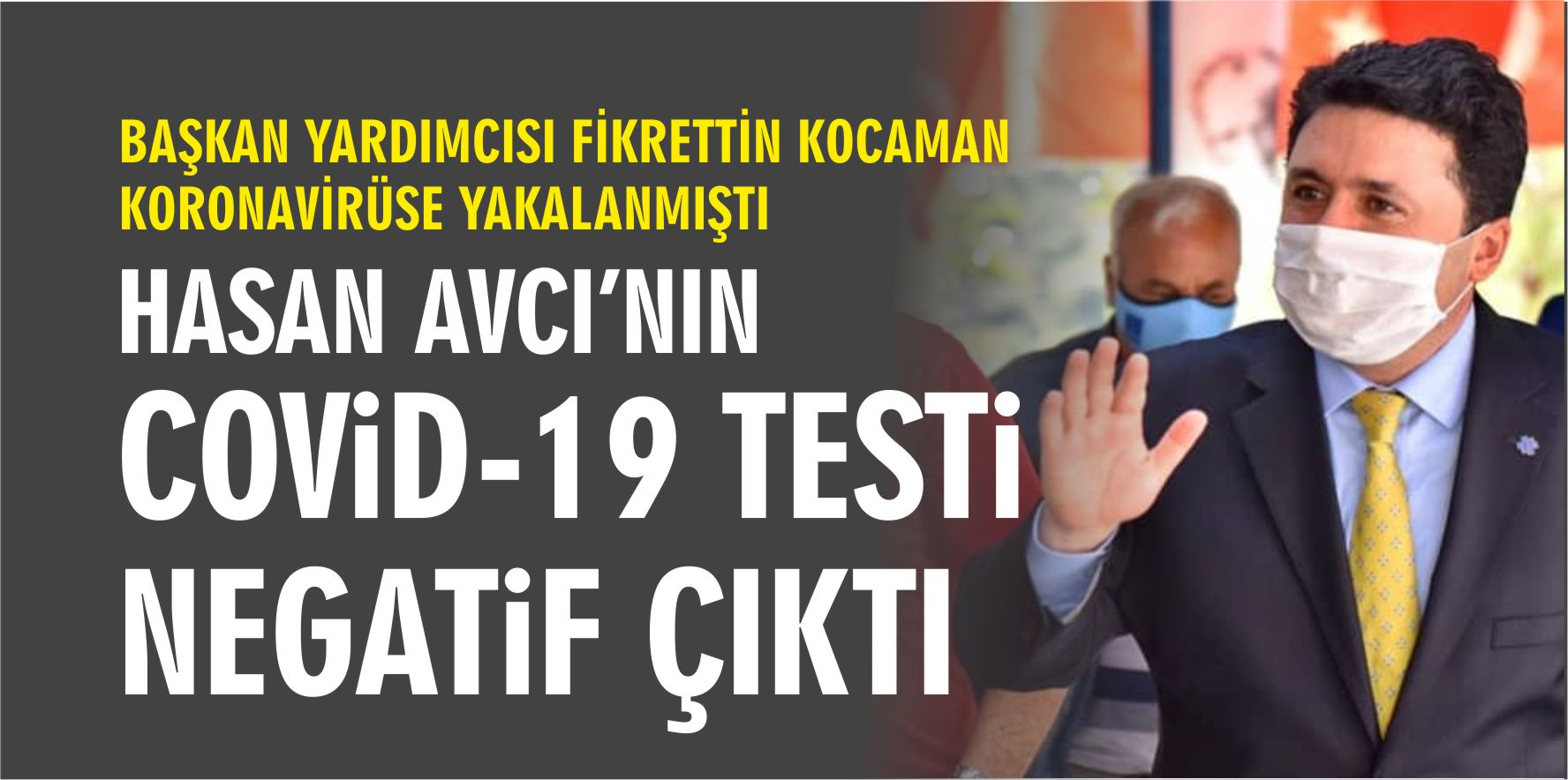 HASAN AVCI'NIN TESTİ NEGATİF ÇIKTI